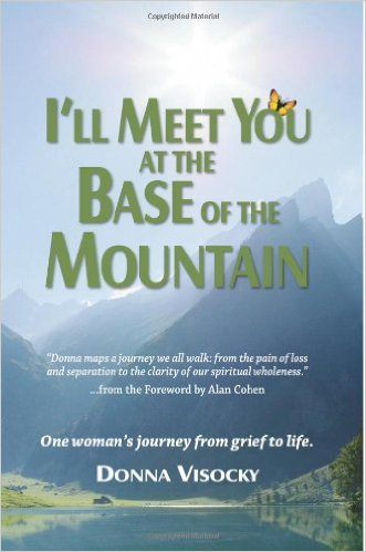 Book Cover: I'll Meet You at the Base of the Mountain: One woman's journey from grief to life