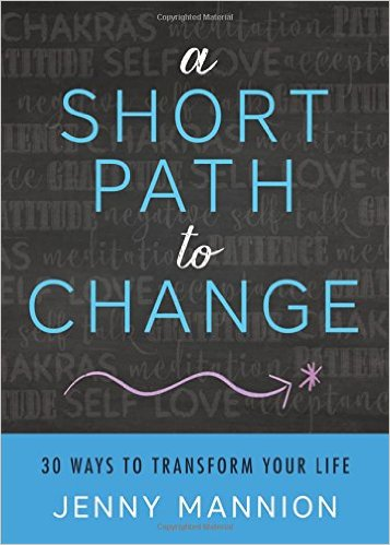 Book Cover: A Short Path to Change: 30 Ways to Transform Your Life