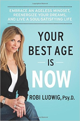 Book Cover: Your Best Age Is Now: Embrace an Ageless Mindset, Reenergize Your Dreams, and Live a Soul-Satisfying Life