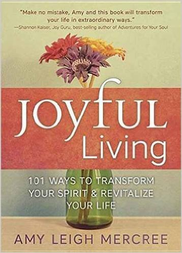 Book Cover: Joyful Living: 101 Ways to Transform Your Spirit and Revitalize Your Life