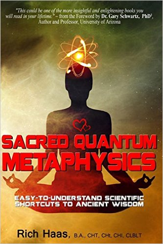 Book Cover: Sacred Quantum Metaphysics: Easy-To-Understand Scientific Shortcuts To Ancient Wisdom