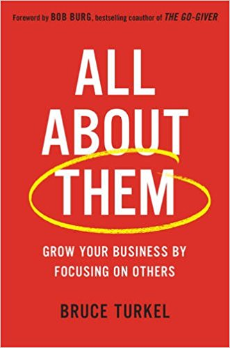 Book Cover: All about Them: Grow Your Business by Focusing on Others