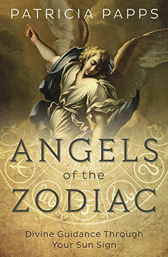 Book Cover: Angels of the Zodiac: Divine Guidance Through Your Sun Sign
