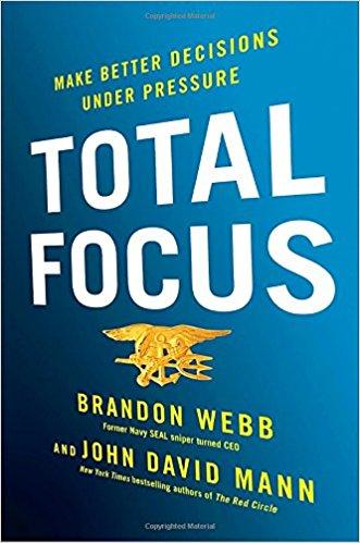 Book Cover: Total Focus: Make Better Decisions Under Pressure