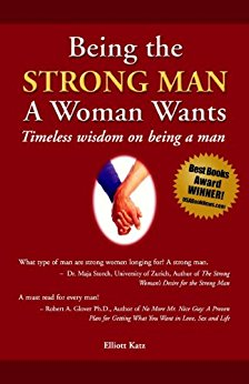 Book Cover: Being The Strong Man A Woman Wants
