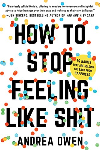 Book Cover: How to Stop Feeling Like Sh*t