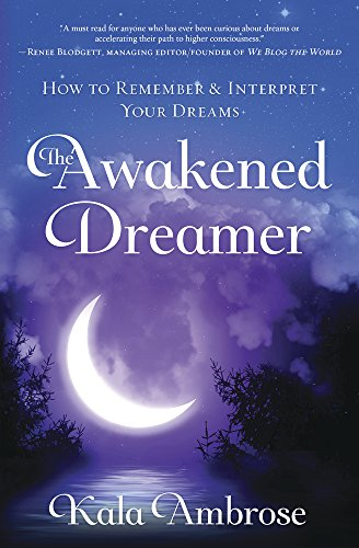 Book Cover: The Awakened Dreamer: How to Remember & Interpret Your Dreams