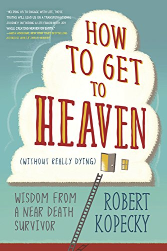 Book Cover: How to Get to Heaven (Without Really Dying)