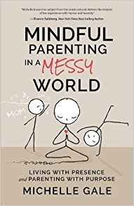 Book Cover: Mindful Parenting in a Messy World