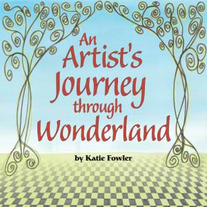 Book Cover: An Artist's Journey through Wonderland