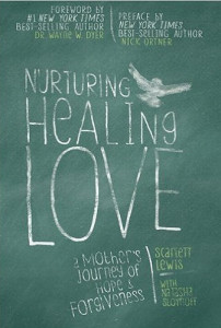 Book Cover: Nurturing  Healing Love: A Mother's Journey of Hope and Forgiveness