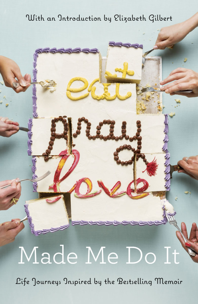 Book Cover: Eat Pray Love Made Me Do It