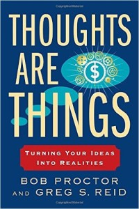 Book Cover: Thoughts Are Things: Turning Your Ideas Into Realities (Think and Grow Rich)