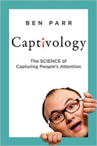 Book Cover: Captivology: The Science of Capturing People's Attention