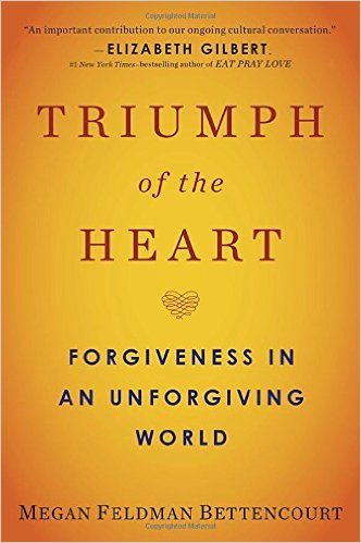 Book Cover: Triumph of the Heart: Forgiveness in an Unforgiving World