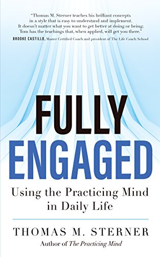 Book Cover: Fully Engaged: Using the Practicing Mind in Daily Life