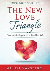 Book Cover: The New Love Triangle: Your Practical Guide to a Love-filled Life!