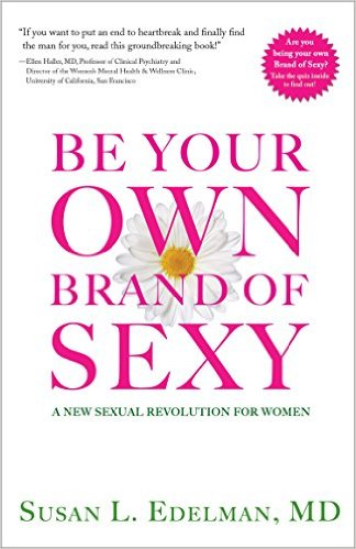 Book Cover: Be Your Own Brand of Sexy: A New Sexual Revolution for Women