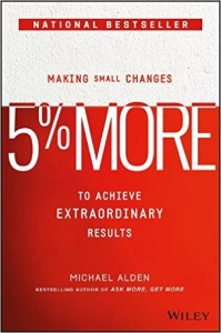 Book Cover: 5% More: Making Small Changes to Achieve Extraordinary Results