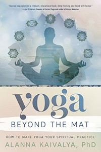 Book Cover: Yoga Beyond the Mat: How to Make Yoga Your Spiritual Practice