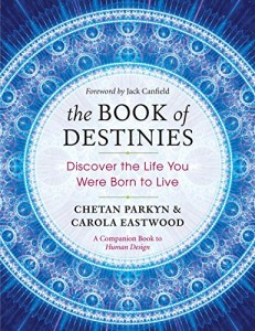 Book Cover: The Book of Destinies: Discover the Life You Were Born to Live