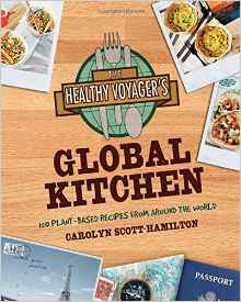 Book Cover: The Healthy Voyager's Global Kitchen: 150 Plant-Based Recipes From Around the World