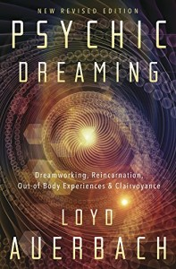 Book Cover: Psychic Dreaming: Dreamworking, Reincarnation, Out-of-Body Experiences & Clairvoyance