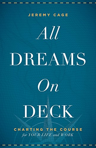 Book Cover: All Dreams on Deck: Charting the Course for Your Life and Work