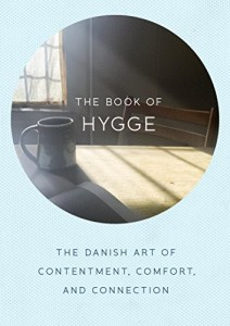 Book Cover: The Book of Hygge: The Danish Art of Contentment, Comfort, and Connection