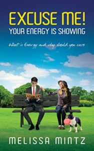 Book Cover: EXCUSE ME! Your Energy is Showing