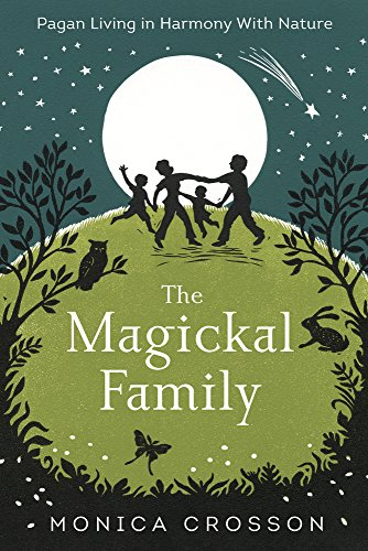 Book Cover: The Magickal Family: Pagan Living in Harmony with Nature