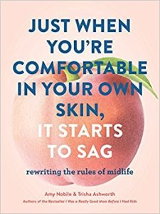 Book Cover: Just When You're Comfortable in Your Own Skin, It Starts to Sag