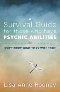 Book Cover: A Survival Guide for Those Who Have Psychic Abilities and Don't Know What to Do With Them