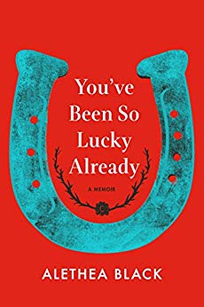 Book Cover: You've Been So Lucky Already: A Memoir