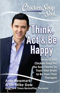 Book Cover: Chicken Soup for the Soul: Think, Act & Be Happy