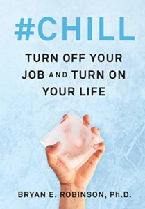 Book Cover: #Chill: Turn Off Your Job and Turn On Your Life