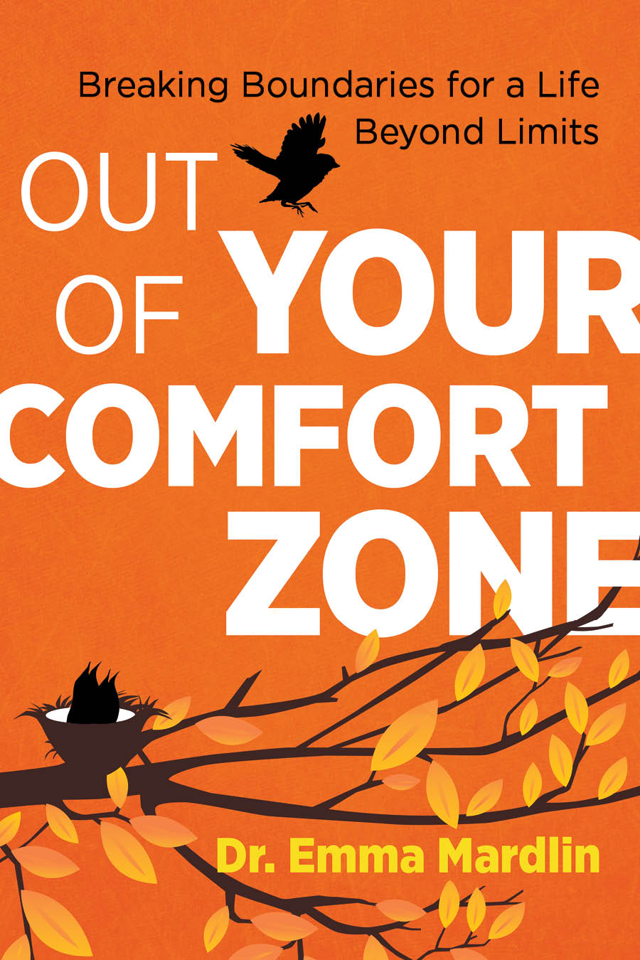 Book Cover: Out of Your Comfort Zone: Breaking Boundaries for a Life Beyond Limits