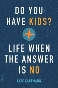 Book Cover: Do You Have Kids?: Life When the Answer Is No