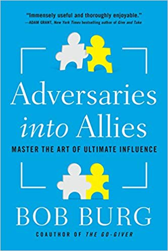 Book Cover: Adversaries into Allies with Bob Burg