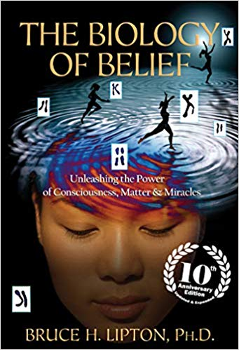 Book Cover: The Biology of Belief 10th Anniversary Edition