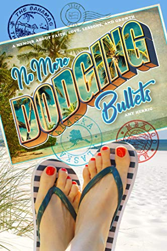 Book Cover: No More Dodging Bullets