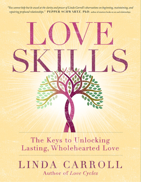 Book Cover: Love Skills: The Keys to Unlocking Lasting, Wholehearted Love
