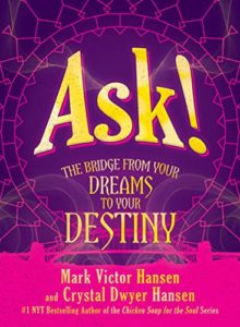 Book Cover: Ask!: The Bridge from Your Dreams to Your Destiny