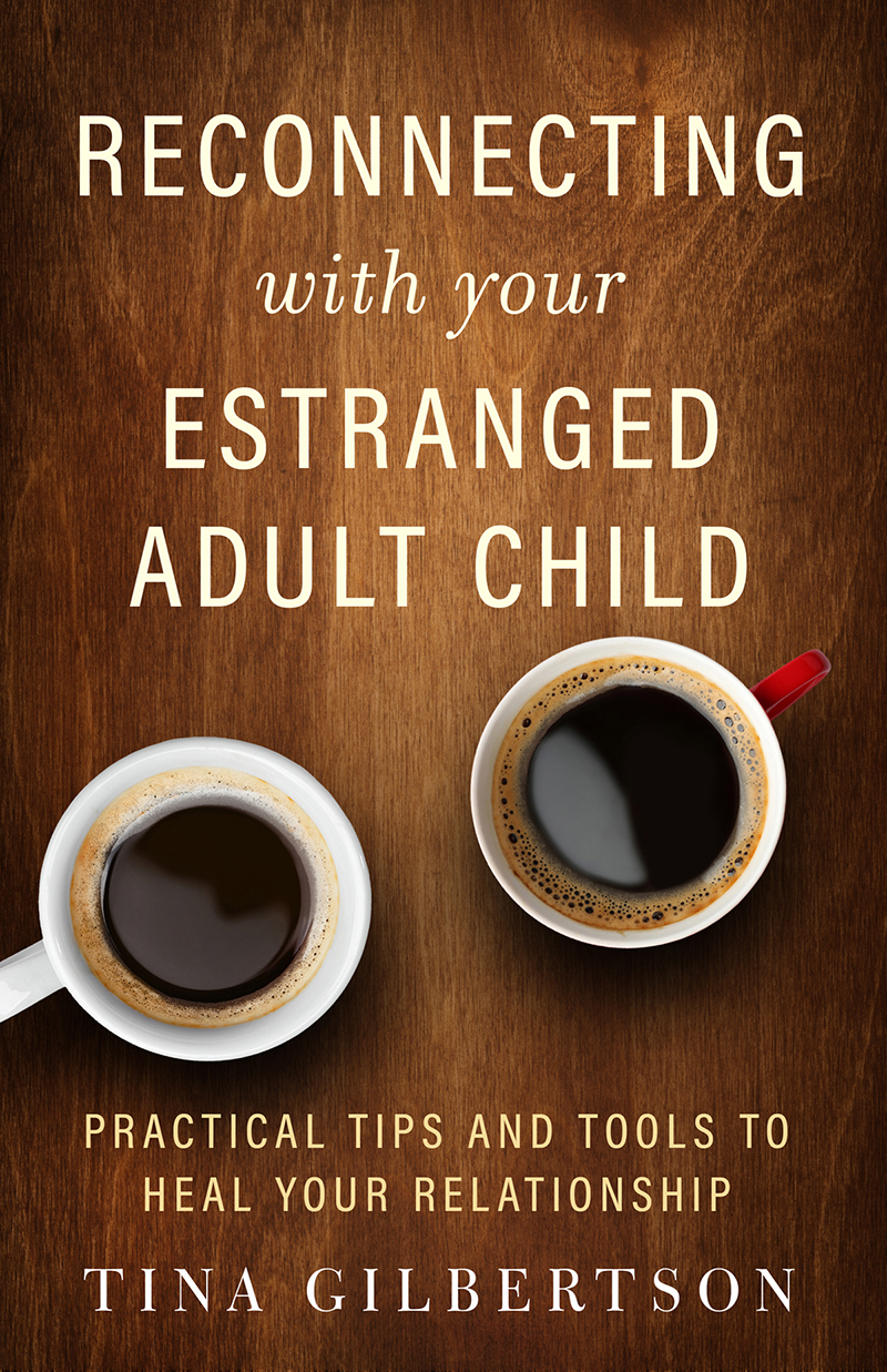 Book Cover: Reconnecting with Your Estranged Adult Child