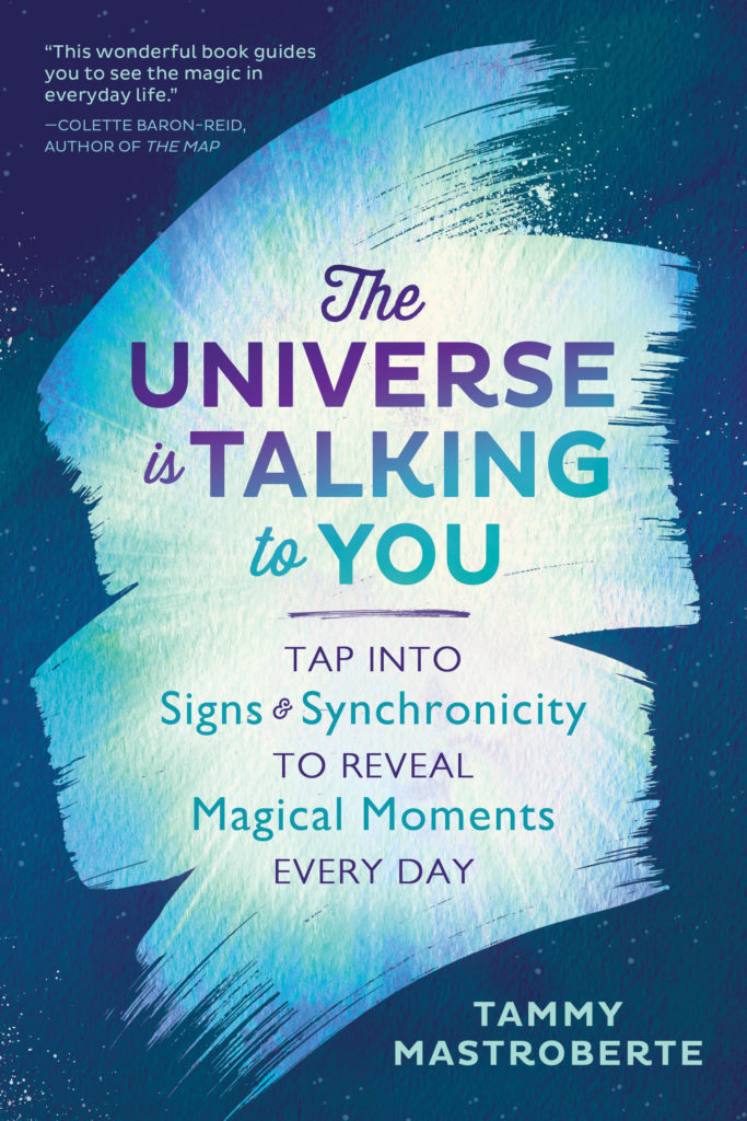 Book Cover: The Universe Is Talking to You: Tap into Signs & Synchronicity to Reveal Magical Moments Every Day