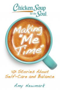 Book Cover: Chicken Soup for the Soul: Making Me Time