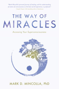 Book Cover: The Way of Miracles: Accessing Your Superconsciousness
