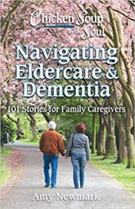 Book Cover: Chicken Soup for the Soul: Navigating Eldercare & Dementia